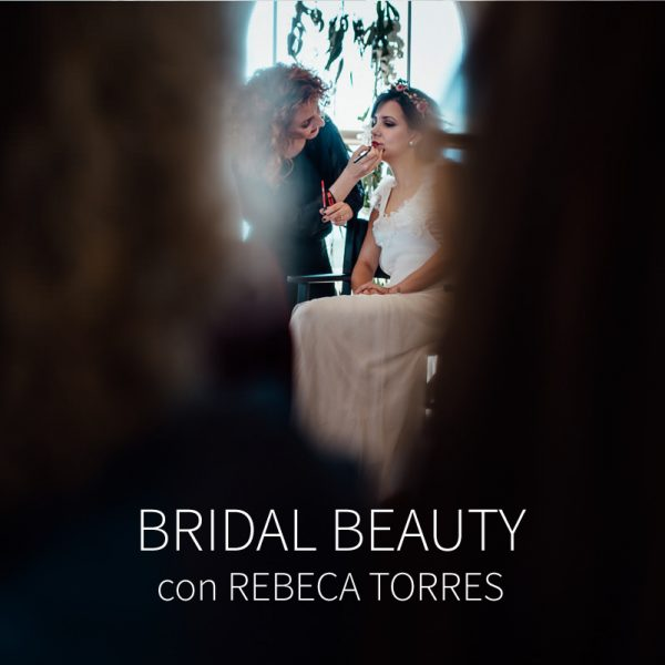 Bridal Beauty con Rebeca Torres